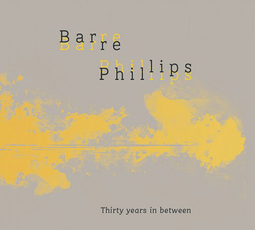 Phillips, Barre: Thirty Years In Between [2 CDs] (Victo)