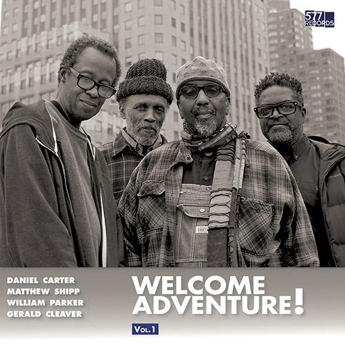 Carter, Daniel / Matthew Shipp / William Parker / Gerald Cleaver : Welcome Adventure! Vol. 1 [VINYL] (577 Records)
