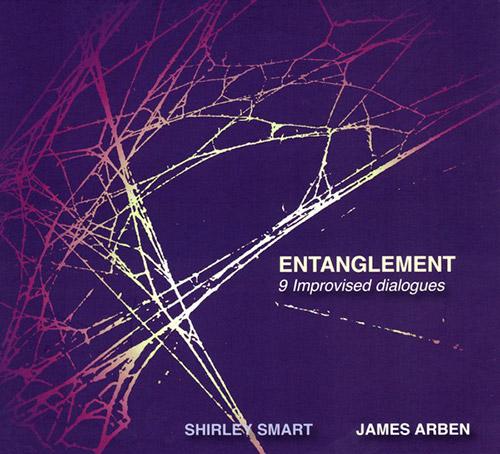Smart, Shirley / James Arben: Entanglement: 9 Improvised Dialogues (FMR)