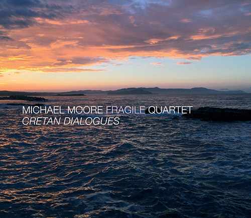 Fragile Quartet (Moore / Fraanje / van der Feen / Hemingway): Cretan Dialogues (Ramboy)