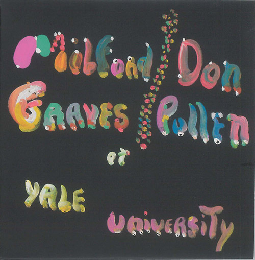 Graves, Milford / Don Pullen: The Complete Yale Concert, 1966 (Corbett vs. Dempsey)
