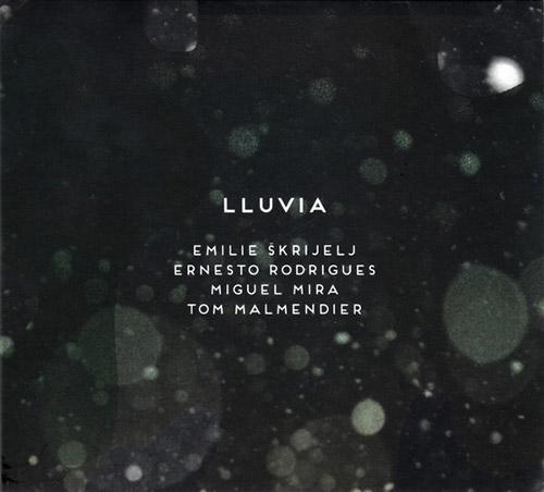 Skrijelj / Rodrigues / Mira / Malmendier: lluvia (Creative Sources)