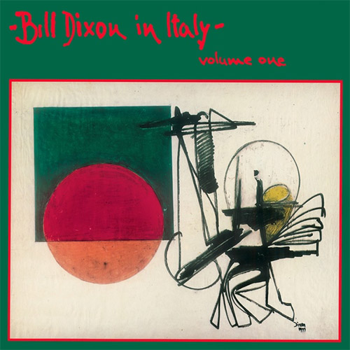 Dixon, Bill: In Italy - Volume One [VINYL] (Soul Note Vinyl)