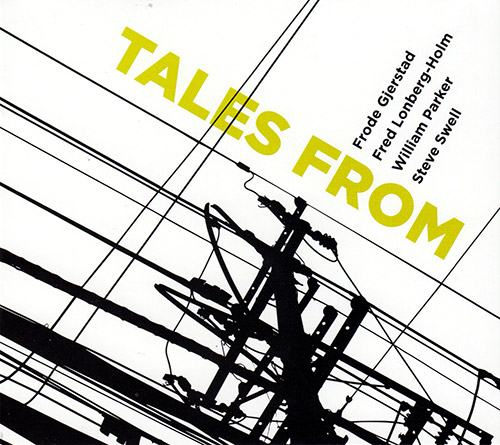 Gjerstad, Frode / Fred Lonberg Holm / Steve Swell / William Parker: Tales From (Listen! Foundation (Fundacja Sluchaj!))
