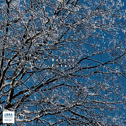 Futari (Satoko Fujii / Taiko Saito): Beyond (Libra)