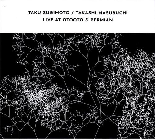 Sugimoto, Taku / Takashi Masubuchi: Live At Otooto & Permian (Confront)