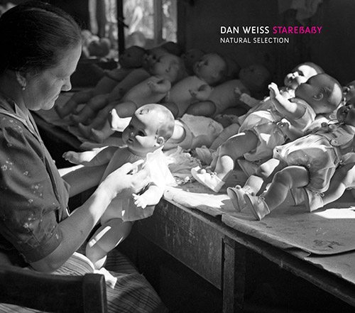 Weiss, Dan Starebaby: Natural Selection (Pi Recordings)