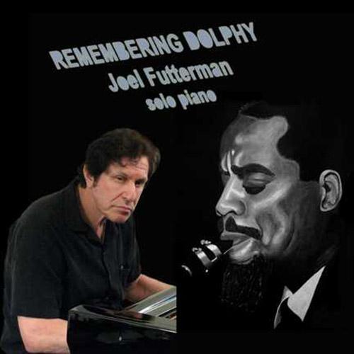 Futterman, Joel: Remembering Dolphy (JDF Music)