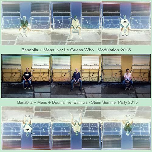 Banabila, Michel / Radboud Mens / Marco Douma: Live 2015 (StealthRec)
