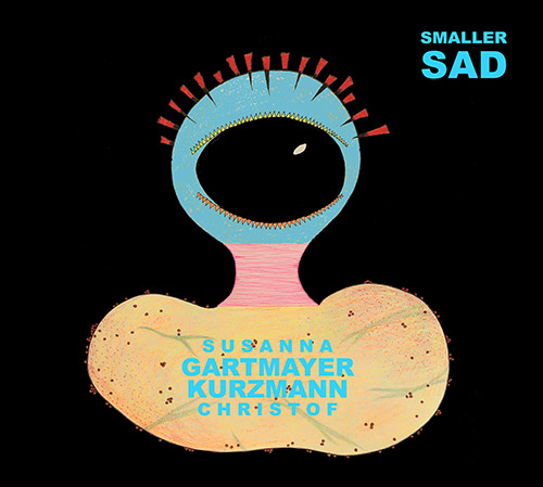 Gartmayer, Susanna / Christoph Kurzmann: Smaller Sad (Klanggalerie )