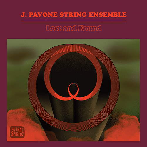 Pavone, J. String Ensemble: Lost and Found [CASSETTE w/ DOWNLOAD] (Astral Spirits)