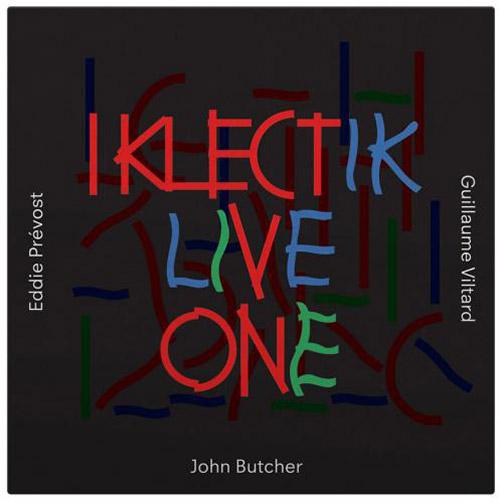 Butcher / Prevost / Viltard: Iklectik Live One (Matchless)