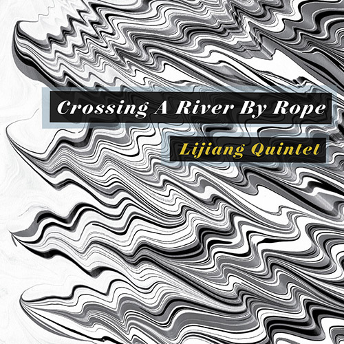 Lijiang Quintet: Crossing A River By Rope (fo'c'sle)