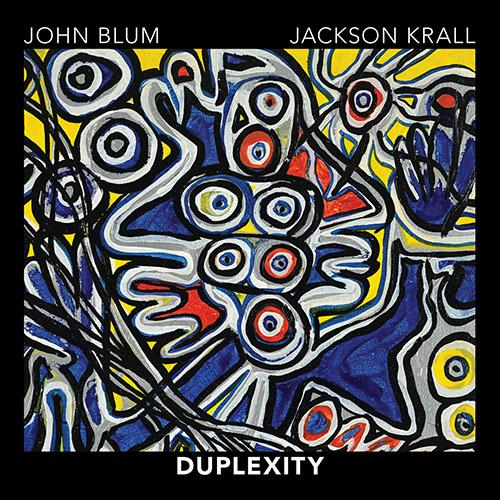 Blum, John / Jackson Krall: Duplexity (Relative Pitch)