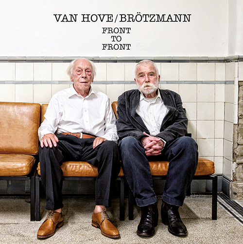 Van Hove, Fred / Peter Brotzmann: Front To Front [VINYL + DOWNLOAD] (Dropa Disc)