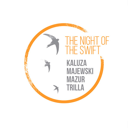 Kaluza / Majewski  / Mazur  / Trilla: The Night of the Swift (Listen! Foundation (Fundacja Sluchaj!))