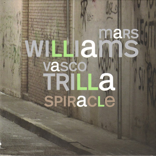 Williams, Mars / Vasco Trilla: Spiracle (Not Two)
