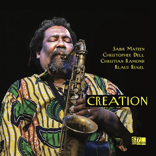 Mateen, Sabir / Christopher Dell / Christian Ramond / Klaus Kugel: Creation (577 Records)