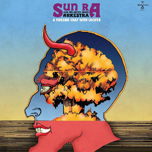 Sun Ra And His Outer Space Arkestra: A Fire Side Chat With Lucifer [VINYL] (Modern Harmonic)