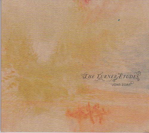 Zorn, John (Stephen Gosling): The Turner Etudes (Tzadik)