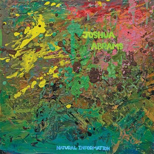 Abrams, Joshua: Natural Information [VINYL] (AGUIRRE RECORDS)