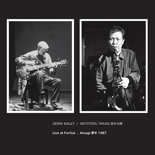 Bailey, Derek / Mototeru Takagi: Live At Farout, Atsugi 1987 [VINYL] (NoBusiness)