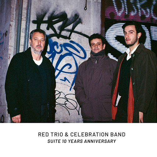 RED trio and Celebration Band: Suite 10 Years Anniversary [2 CDs] (NoBusiness)