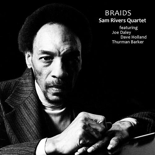 Rivers, Sam Trio (feat Joe Daley / Dave Holland / Thurman Baker ): Braids: Archive series Volume 4 (NoBusiness)