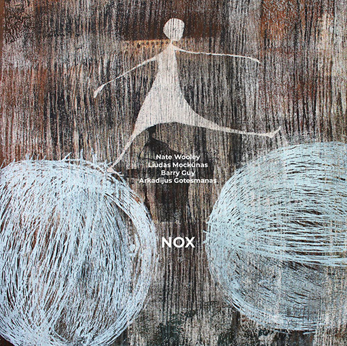 Wooley, Nate / Liudas Mockunas / Barry Guy / Arkadijus Gotesmanas: NOX [VINYL] (NoBusiness)