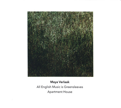 Verlaak, Maya: All English Music is Greensleeves (Another Timbre)