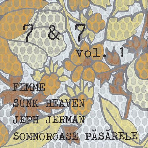 Femme / Sunk Heaven / Jeph Jerman / Somnoroase Pasarele: 7 & 7 : VOL. 1 [VINYL 2 7-inch BOX] (SpleenCoffin)