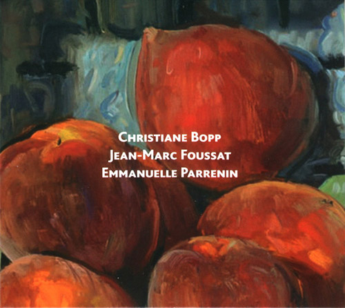 Bopp, Christiane / Jean-Marc Foussat / Emmanuelle Parrenin: Nature Still (Fou Records)