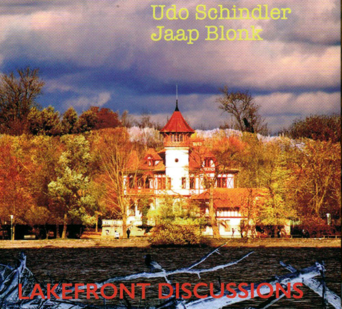 Schindler, Udo / Jaap Blonk: Lakefront Discussions (FMR)