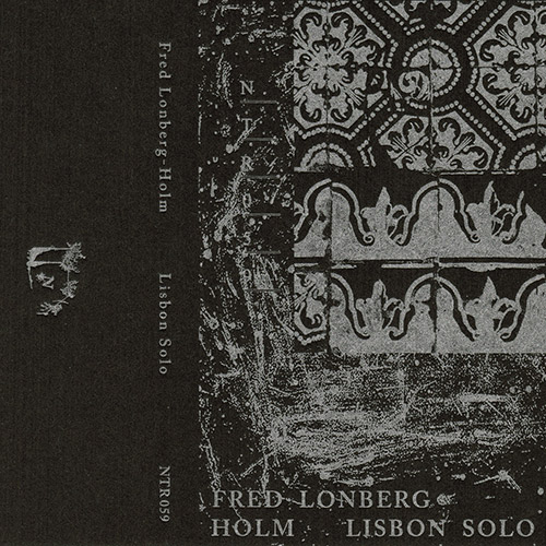 Lonberg-Holm, Fred: Lisbon Solo [CASSETTE + DOWNLOAD] (Notice Recordings)