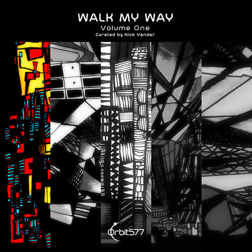 Various Artists curated by Nick Vander: Walk My Way, Volume One (Orbit577)