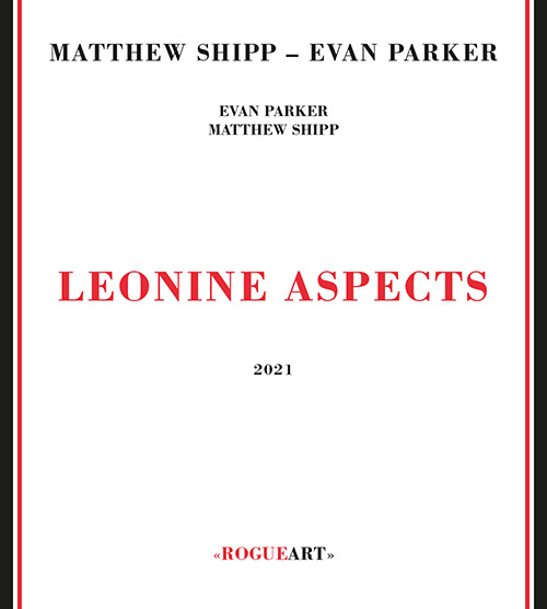 Shipp, Matthew / Evan Parker: Leonine Aspects (RogueArt)