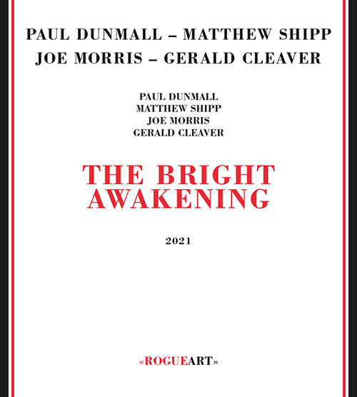Dunmall, Paul / Matthew Shipp / Joe Morris : The Bright Awakening (RogueArt)