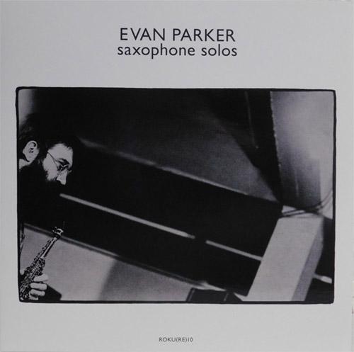 Parker, Evan: Saxophone Solos [VINYL] (Otoroku)