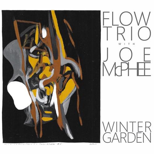 Flow Trio w/ Joe Mcphee: Winter Garden (ESP)