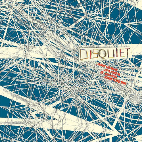 Disquiet (Kurzmann / Brandlmayr / Jernberg / Williamson): Disquiet [VINYL] (Trost Records)