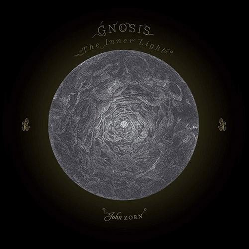 Zorn, John  Gnosis Quartet: Gnosis: The Inner Light (Tzadik)