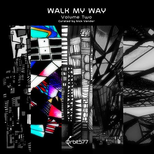 Various Artists (curated by Nick Vander: Walk My Way, Volume Two (Orbit577)