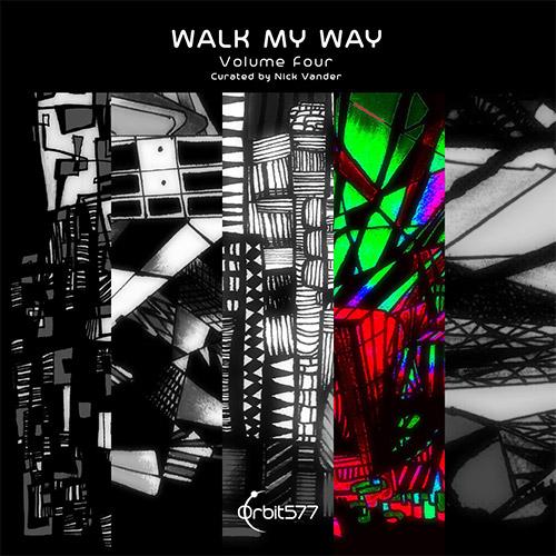 Various Artists (curated by Nick Vander): Walk My Way, Volume Four (Orbit577)