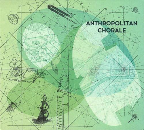 Pesce, Vito / Walter Forestiere: Anthropolitan Chorale (Creative Sources)