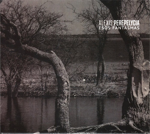 Perepelycia, Alexis: Esos Fantasmas (Creative Sources)