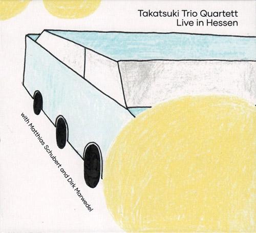 Takatsuki Trio Quartet (Okuda / Virtaranta / Weitzel + Marwedel / Schubert ): Live in Hessen (Creative Sources)
