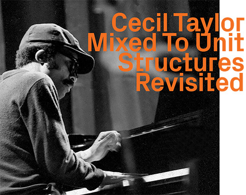 Taylor, Cecil Mixed To Unit: Structures Revisited (ezz-thetics by Hat Hut Records Ltd)