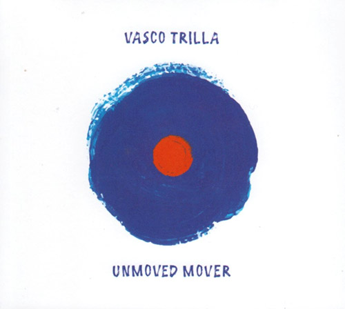 Trilla, Vasco: Unmoved Mover (Listen! Foundation (Fundacja Sluchaj!))