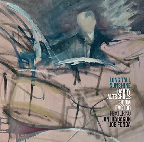 Altschul's, Barry 3Dom Factor (feat. Jon Irabagon / Joe Fonda): Long Tall Sunshine (Not Two)