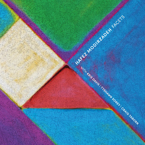 Modirzadeh, Hafez (Davis / Sorey / Taborn): Facets (Pi Recordings)